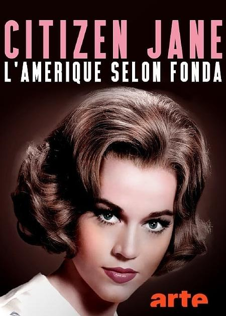 CITIZEN JANE, L'AMERIQUE SELON FONDA