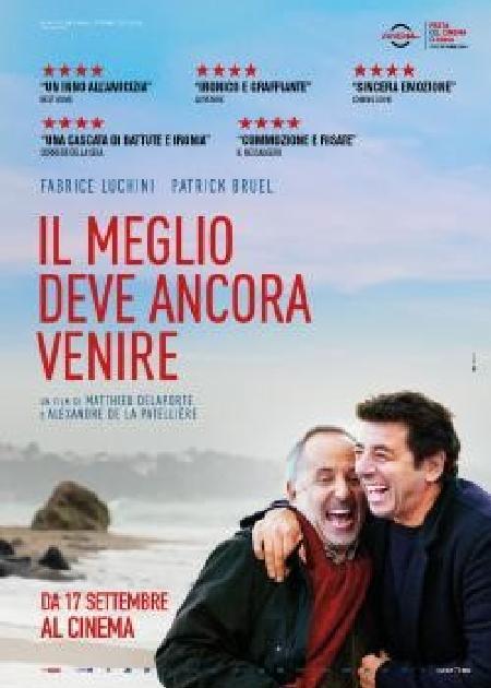 IL MEGLIO DEVE ANCORA VENIRE (LE MEILLEUR RESTE A VENIR)
